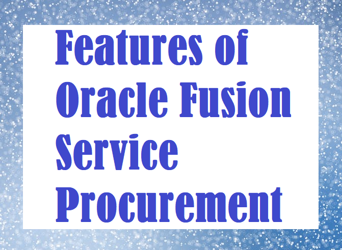 Features of Oracle Fusion Service Procurement-Image