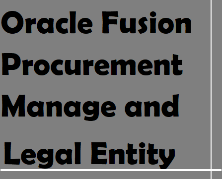 Fusion Procurement Manage and Legal Entity-Image