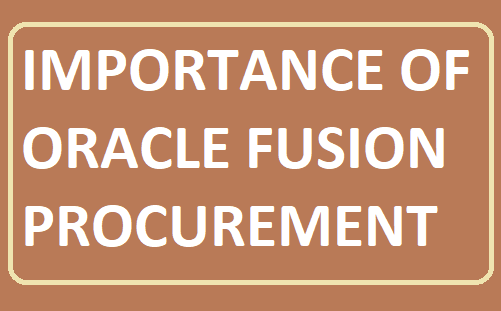 IMPORTANCE OF ORACLE FUSION PROCUREMENT-erptree