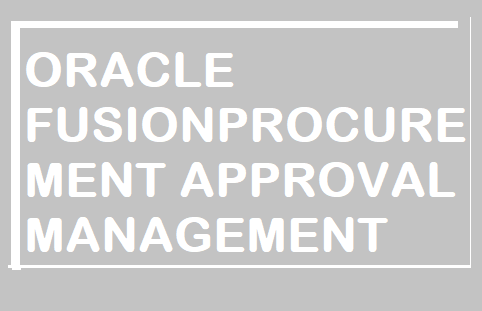 ORACLE FUSIONPROCUREMENT APPROVAL MANAGEMENT-ERPTREE