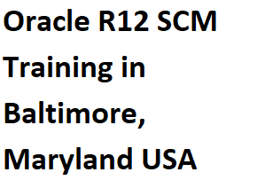 Learn more details of  Oracle R12 SCM Training in Baltimore, Maryland USA